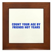 Count your age by friends not years-Akz blue 500 F