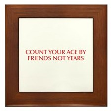 Count your age by friends not years-Opt red 550 Fr