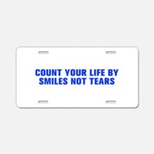 Count your life by smiles not tears-Akz blue 500 A