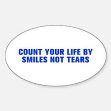 Count your life by smiles not tears-Akz blue 500 S