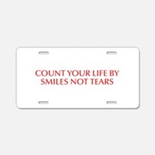 Count your life by smiles not tears-Opt red 550 Al