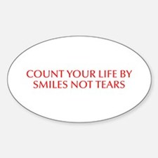 Count your life by smiles not tears-Opt red 550 St