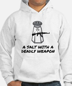 A Salt With A Deadly Weapon Hoodie