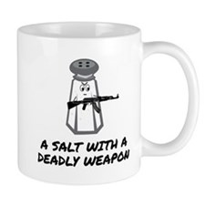 A Salt With A Deadly Weapon Mugs