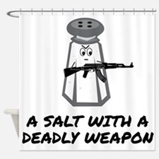 A Salt With A Deadly Weapon Shower Curtain