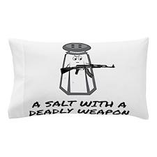 A Salt With A Deadly Weapon Pillow Case