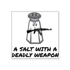A Salt With A Deadly Weapon Sticker