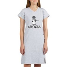 A Salt With A Deadly Weapon Women's Nightshirt