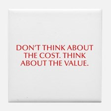 Don t think about the cost Think about the value-O