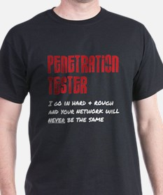 Penetration Tester: hard + rough T-Shirt