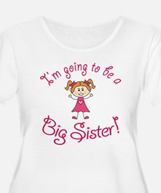 Im going to be a Big Sister! Plus Size T-Shirt