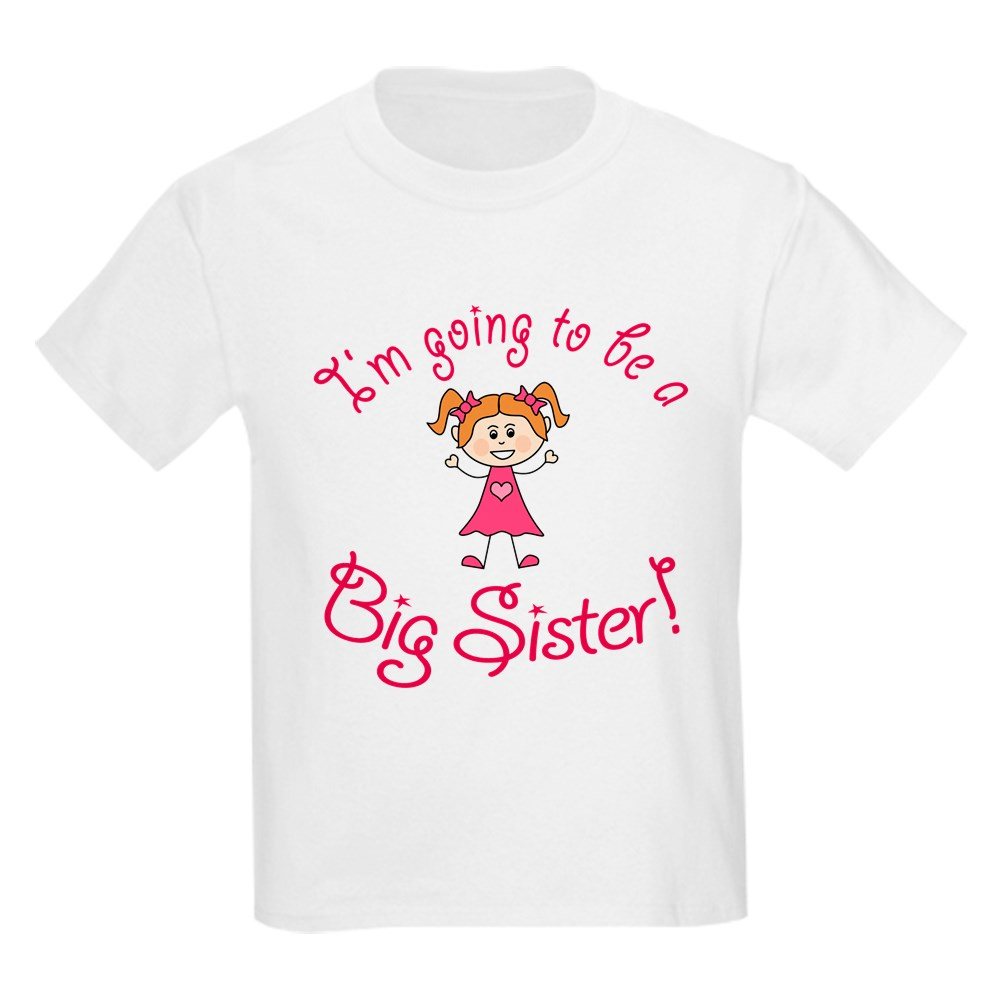 CafePress Im going to be a Big Sister! T-Shirt
