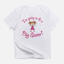 Im going to be a Big Sister! Infant T-Shirt
