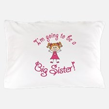 Im going to be a Big Sister! Pillow Case