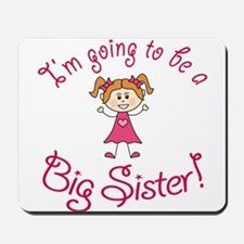 Im going to be a Big Sister! Mousepad
