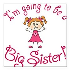 """Im going to be a Big Sis Square Car Magnet 3"""" x 3"""""""