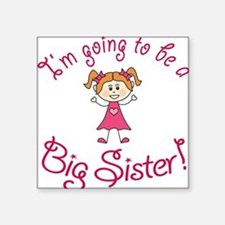 Im going to be a Big Sister! Sticker