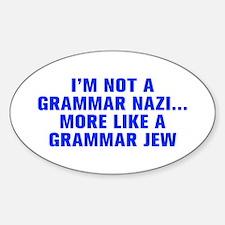 I m not a grammar Nazi more like a grammar Jew-Akz