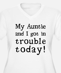 My Auntie and I got in trouble t Plus Size T-Shirt