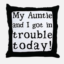 My Auntie and I got in trouble today! Throw Pillow