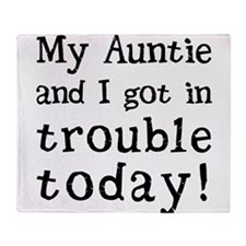 My Auntie and I got in trouble today Throw Blanket