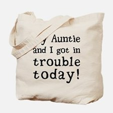 My Auntie and I got in trouble today! (Bl Tote Bag
