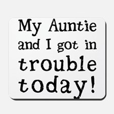 My Auntie and I got in trouble today! (B Mousepad