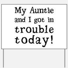 My Auntie and I got in trouble today! (B Yard Sign