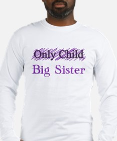 Only Child to Big Sister Long Sleeve T-Shirt