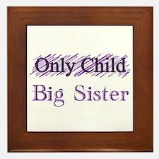 Only Child to Big Sister Framed Tile