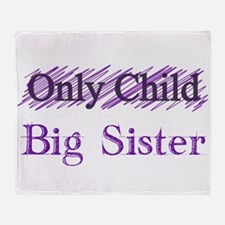 Only Child to Big Sister Throw Blanket