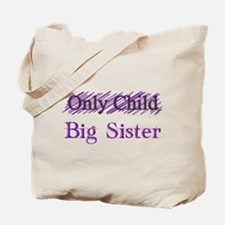 Only Child to Big Sister Tote Bag