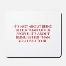 It s not about being better than other people It s