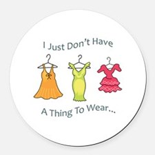 A Thing To Wear.... Round Car Magnet