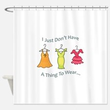 A Thing To Wear.... Shower Curtain