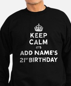 Keep Calm 21st Birthday Sweatshirt