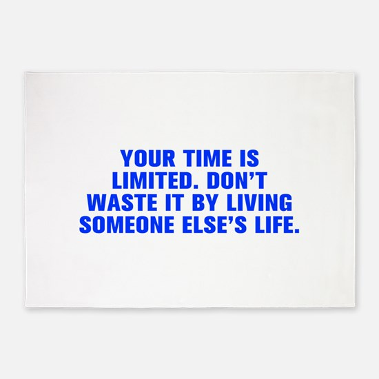 Your time is limited Don t waste it by living some