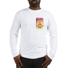 RUM, THE OTHER BREAKFAST DRINK Long Sleeve T-Shirt
