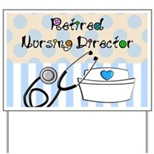 Retired Nursing Director Yard Sign