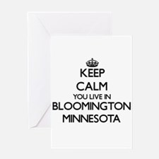Keep calm you live in Bloomington M Greeting Cards