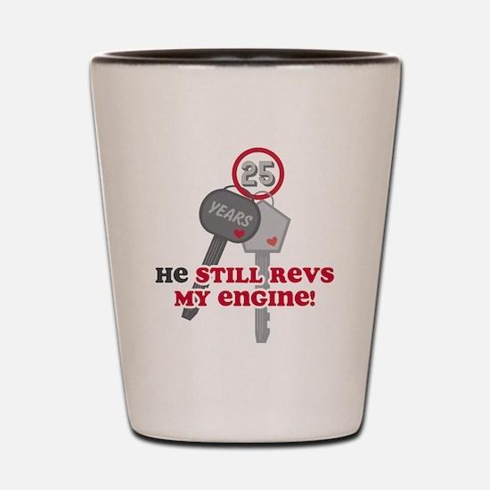 He Revs My Engine 25 Shot Glass