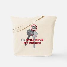 He Revs My Engine 50 Tote Bag