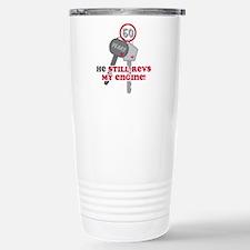He Revs My Engine 50 Stainless Steel Travel Mug