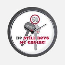 He Revs My Engine 50 Wall Clock
