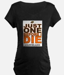 Just One Before I Die Cleveland Maternity T-Shirt