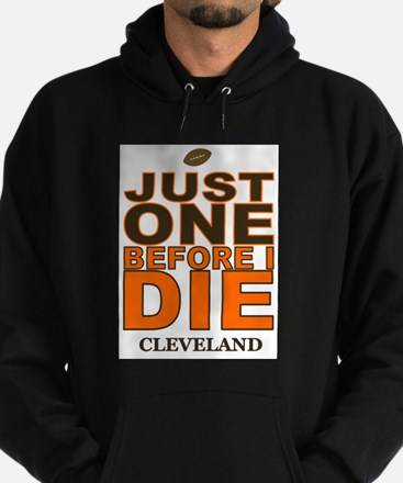Just One Before I Die Cleveland Sweatshirt
