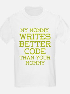 Mommy Codes Better T-Shirt