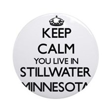 Keep calm you live in Stillwater Ornament (Round)