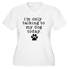 Talking to my Dog Plus Size T-Shirt