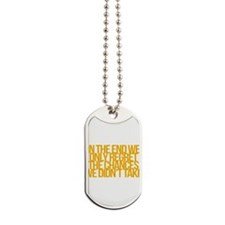 Inspirational and motivational quotes Dog Tags